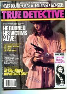 TRUE DETECTIVE-JUNE 1988-G-SPICY-MURDER-RAPE-ORGIES-KIDNAP-MASSACRE G