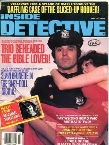 INSIDE DETECTIVE-04/87-TRIO BEHEADED-CABBIE KILLER-SLICED-UP HOOKER G