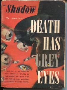 Shadow 4/1945-Street & Smith-Death Has Grey Eyes-hero pulp-VG