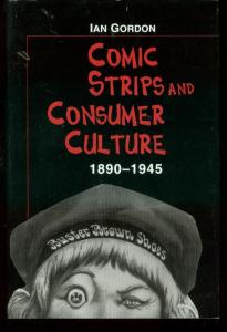 COMIC STRIPS AND CONSUMER CULTURE: 1890-1945 HARDCOVER VF/NM