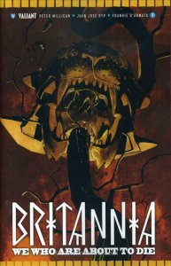 Britannia: We Who Are About to Die #1A VF/NM; Valiant | save on shipping - detai