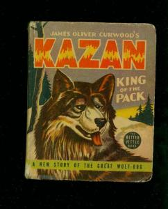 KAZAN : KING OF THE PACK-#1471-BIG LITTLE BOOKS-CURWOOD-HESS-1940-vg+ VG+