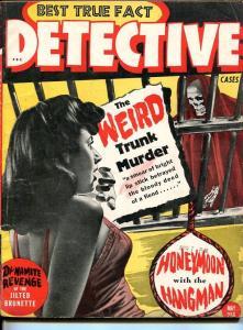 BEST TRUE FACT DETECTIVE-MAY 1944-SPICY-MURDER-SKELETON DYNAMITE-good/vg G/VG