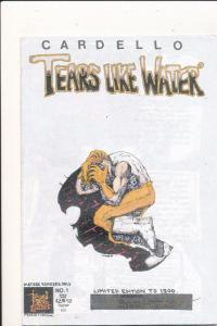 Cardello Tears Like Water #1 Signed Edition  F/VF(SIC669)