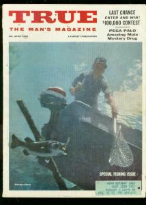 TRUE MAGAZINE APRIL 1958-PEGA PALO-FISHING-MULLIN VG