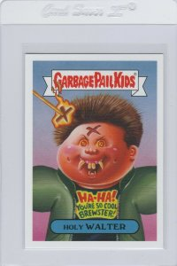 Garbage Pail Kids Holy Walter 6b GPK 2019 Revenge of Oh The Horror-ible