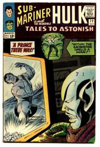 TALES TO ASTONISH #72 comic book-HULK/SUBBY-nice copy-MARVEL-SILVER-AGE