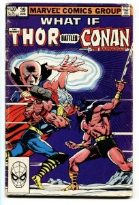 What If #39 THOR BATTLED CONAN Marvel  1983 comic book