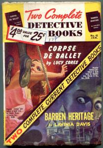 Two Complete Detective Books January 1947- Corpse de Ballet VG/F