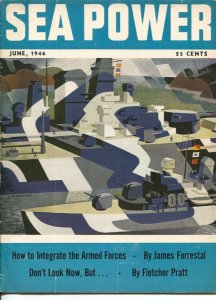 Sea Power 6/1946-military info & pix-naval defense-Ray Bethers cover-Fletcher...