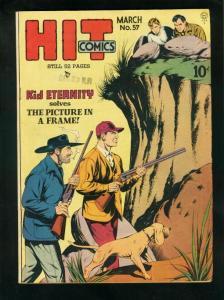 HIT COMICS #57 1949- KID ETERNITY-HUNTING COVER-QUALITY COMICS-fine FN