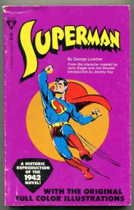 Superman Reproduction of the 1942 book in paperback George Lowther