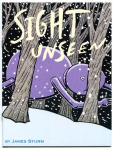 SIGHT UNSEEN #1, NM, James Sturm, 1997, more indies in store