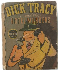 Dick Tracy and the Hotel Murders VINTAGE 1937 Whitman Big Little Book 1420