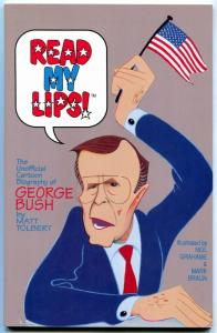 Read My Lips: The Unofficial Cartoon Biography of George Bush TPB