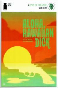 Aloha Hawaiian Dick #5 (Image, 2016) NM