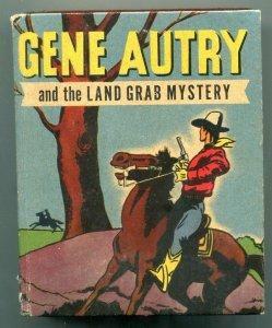 Gene Autry Land Grab Mystery Big Little Book #1439 Western