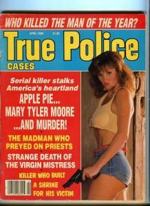 TRUE POLICE CASES-APRIL/1989-APPLE PIE-VIRGIN MISTRESS-MAN OF THE YEAR-M P/FR
