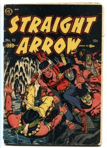 STRAIGHT ARROW COMICS #10-INDIAN FIGHT COVER-RADIO SERIES-FRED MEAGHER-G