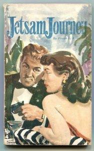 Jetsam Journey by Frank E Kane 1952- sleaze paperback