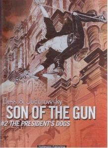 Son of the Gun #2: President's Dogs by Bess & Jodorowsky (2001 HC) WHOLESALE x 3