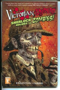 Victorian Undead: Sherlock Holmes vs Zombies-Ian Edginton-2010-PB-VG