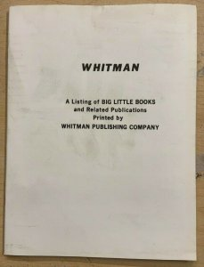 A LISTING OF BIG LITTLE BOOKS AND RELATED PUBLICATIONS PRINTED BY WHITMAN Pub.