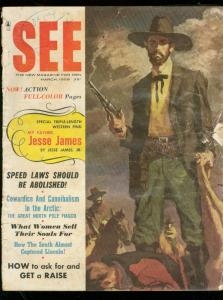 SEE FOR MEN MARCH 1958-JESSE JAMES-CANNIBALSIM-CIVIL WA G