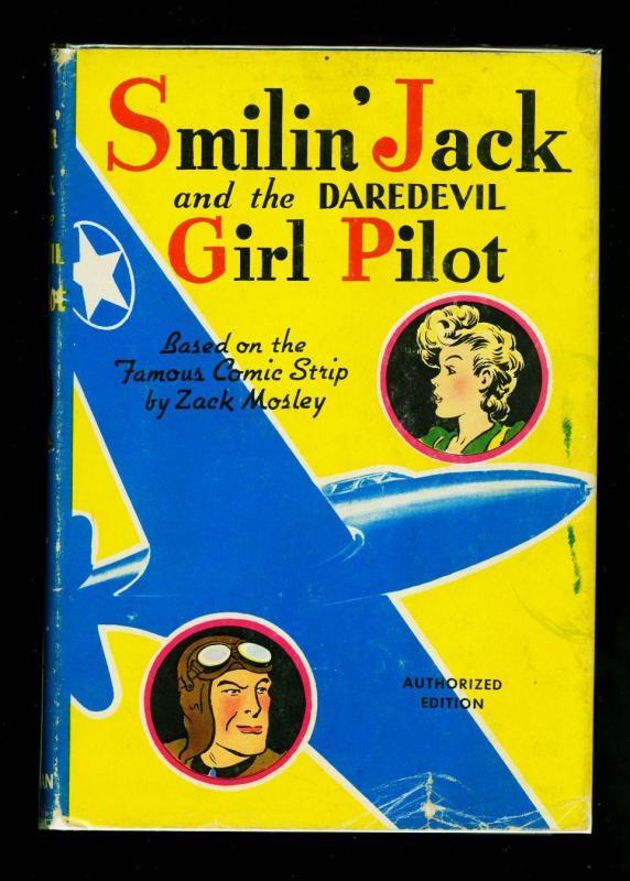 Smilin' Jack and the Daredevil Girl Pilot Hardcover wiht dust jacket- VG-
