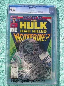 WHAT IF #50, Hulk vs Wolverine (Dies), CGC = 9.6, NM+, more in store