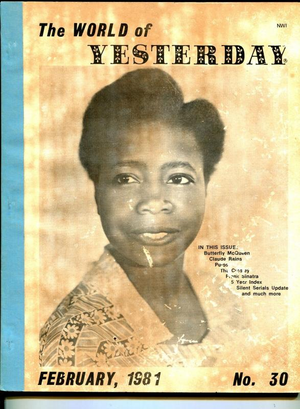 World of Yesterday  #30 2/1981-Butterfly McQueen-Claude Raines--Frank Sinatra-G