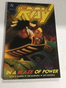 The Ray In A Blaze Of Power Nm Near Mint DC Comics Sc Tpb