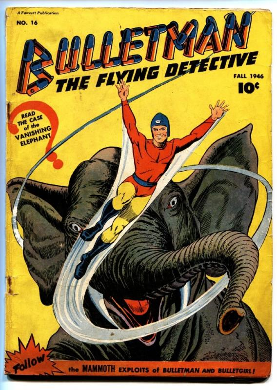 Bulletman #16 comic book 1942-Fawcett-Elephant cover-Bulletgirl