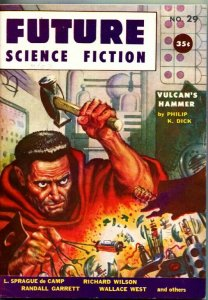 FUTURE SCIENCE FICTION--VULCAN'S HAMMER-PULP THRILLS-PHILIP K DICK-SPG-1956