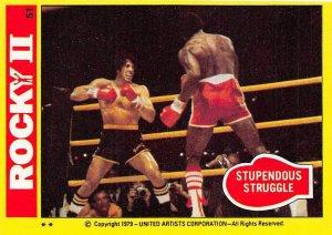 1979 Topps Rocky II #51 Stupendous Struggle > Balboa > Apollo Creed