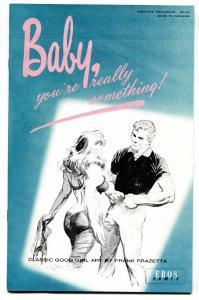 Frank Frazetta Baby You're Really Something-1990-GOOD GIRL ART-VF/NM