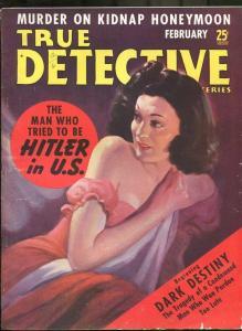 TRUE DETECTIVE MYSTERIES FEB 1940-VG-PULP-LLEWELYN A. BANKS: AMERICAN HITLER! VG