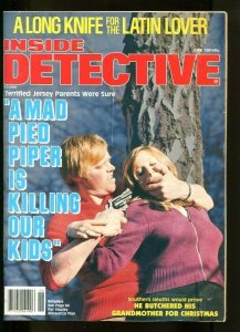 INSIDE DETECTIVE-JUNE-1981-G-SPICY-MURDER-RAPE-KIDNAPPING-BUTCHERY G