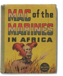 Mac + The Marines in Africa ORIGINAL Vintage 1936 Whitman Big Little Book