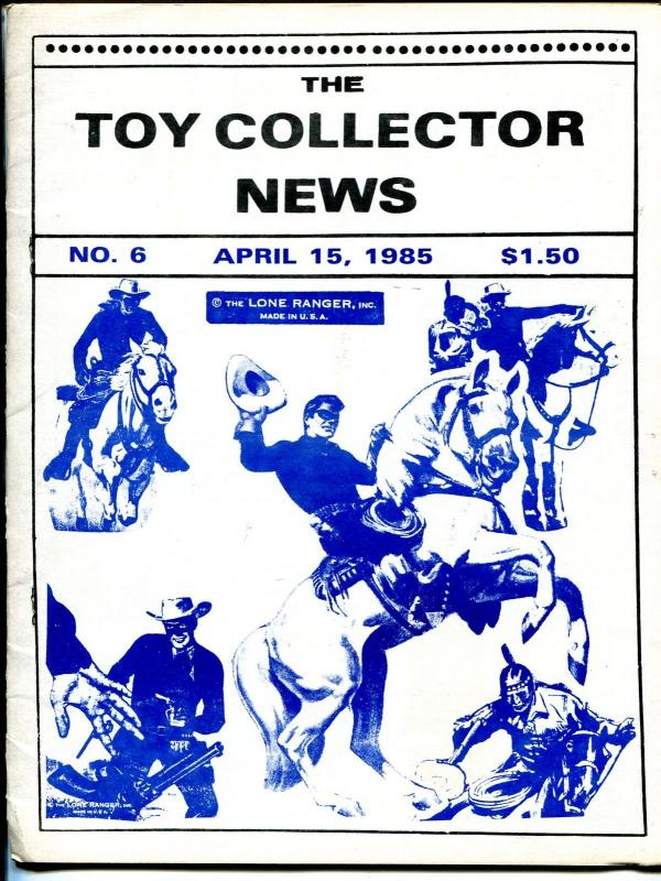 Toy Collector News #6 4/15/1985-Lone Ranger-Marx play set-Marvel-DC-FN
