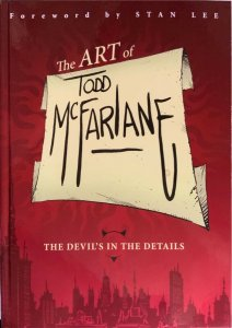 Art of Todd McFarlane :The Devil's in the Details SIGNED HARDCOVER W/COA NEW.