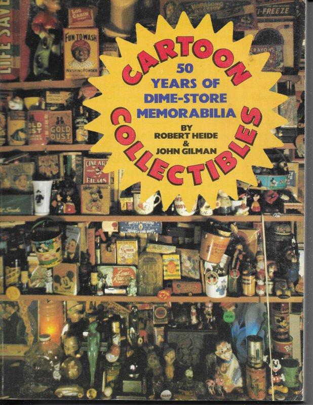 Cartoon Collectibles: 50 Years of Dime-Store Memorabilia (1983) Heide, Gilman
