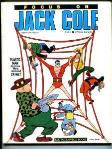 Focus On Jack Cole 3/1986-1st Edition-Plastic Man-Midnight-Silver Streak-Claw-FN