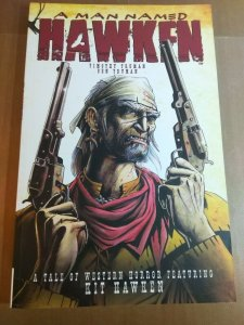 A Man Named Hawken by Timothy Truman and Benjamin Truman (2012, Tpb) Signed