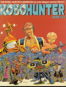ROBOHUNTER BOOK TWO-1982-JOHN WAGNER-IAN GIBSON VG
