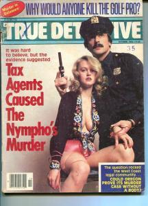 TRUE DETECTIVE-10/1982-TAX AGENTS CAUSED THE NYMPHOS MURDER-RAPE-MURDER VG