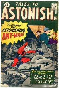 TALES TO ASTONISH #40 1963-JACK KIRBY-MARVEL 12 CENT ANT MAN G/VG