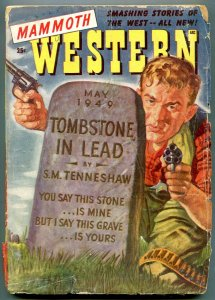 Mammoth Western Pulp May 1949- Tombstone in Lead- G/VG