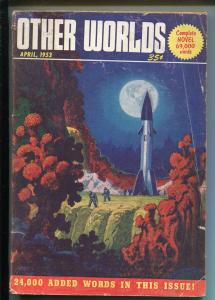 Other Worlds 4/1953 Clark Pub-sci-fi pulp-rocket cover-G/VG