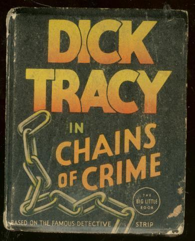 DICK TRACY #1185-BIG LITTLE BOOK-CHAINS OF CRIME -GOULD VG-